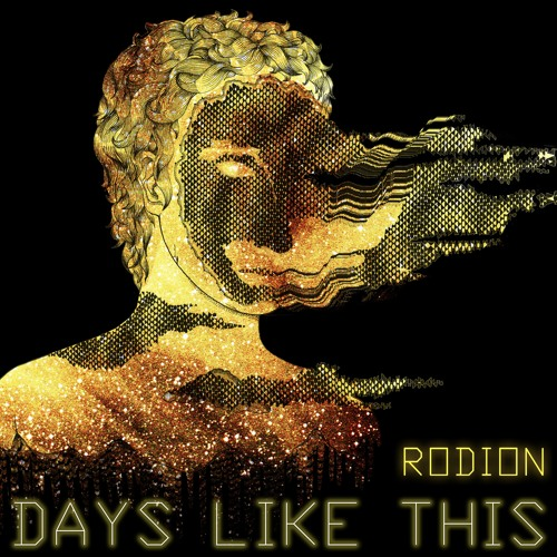 Rodion – Days Like This
