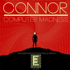 PREMIERE –  Connor – Computer Madness (Pino Remix) (Esthetique)