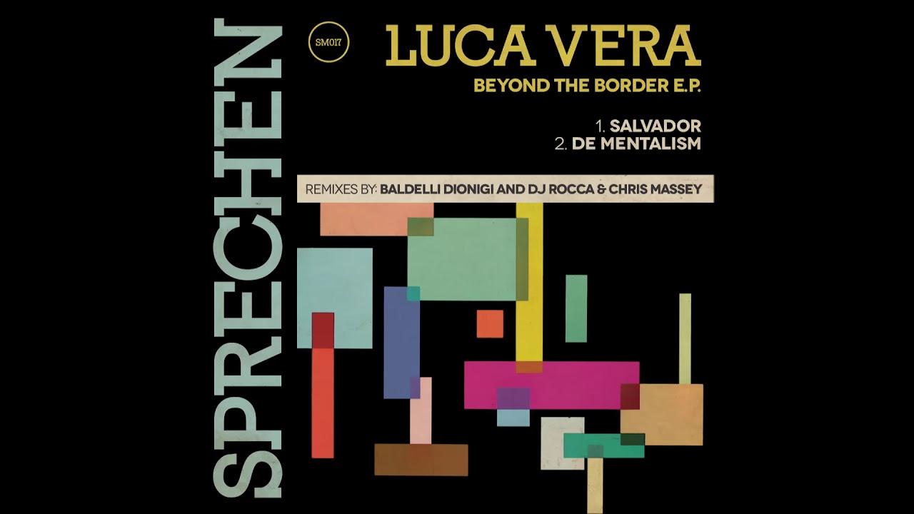 PREMIERE – Luca Vera – Salvador (Baldelli & Dionigi Mix) (Sprechen)