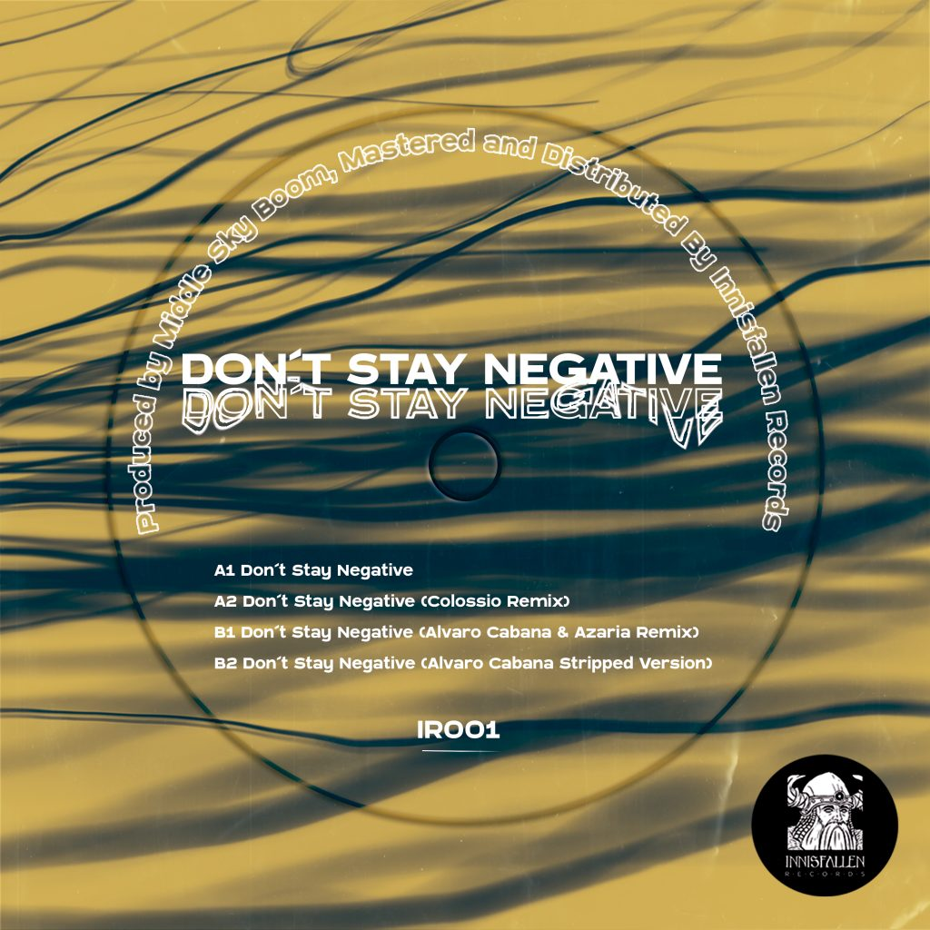 IR001 Dont Stay Negative Middle Sky Boom